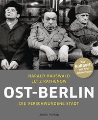 Ost-Berlin, Harald Hauswald, Lutz Rathenow