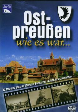 Ost-Preußen wie es war, 1