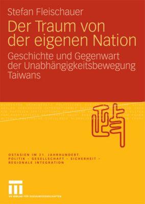 Ostasien im 21. Jahrhundert: Der Traum von der eigenen Nation, Stefan Fleischauer