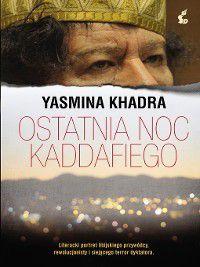 Ostatnia noc Kaddafiego, Yasmina Khadra