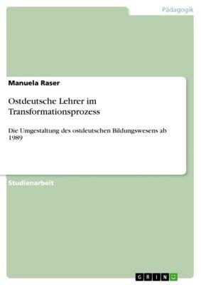 Ostdeutsche Lehrer im Transformationsprozess, Manuela Raser