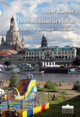 Ostdeutschland ist Vielfalt - Anant Kumar  