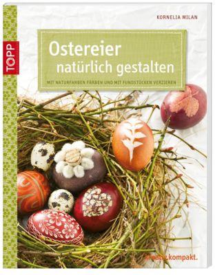 Ostereier natürlich gestalten Buch bei Weltbild.de bestellen
