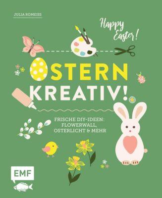 Ostern kreativ! - Julia Romeiß  