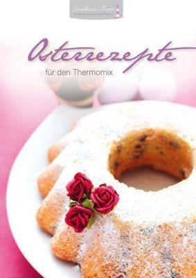 Osterrezepte für den Thermomix - Angelika Willhöft |