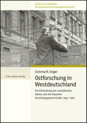 Ostforschung in Westdeutschland, Corinna R. Unger