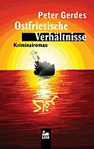 Ostfriesische Verhältnisse: Ostfrieslandkrimi