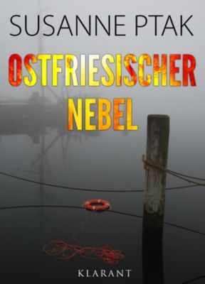 Ostfriesischer Nebel. Ostfrieslandkrimi, Susanne Ptak