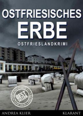 Ostfriesisches Erbe. Ostfrieslandkrimi, Andrea Klier