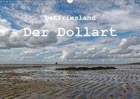 Ostfriesland - Der Dollart (Wandkalender 2019 DIN A3 quer), Rolf Pötsch