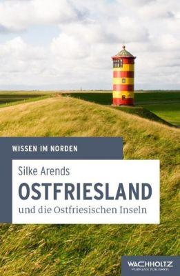 Ostfriesland und die Ostfriesischen Inseln, Silke Arends