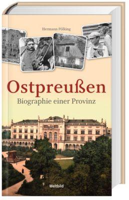 Ostpreußen - Biographie einer Provinz, Hermann Pölking