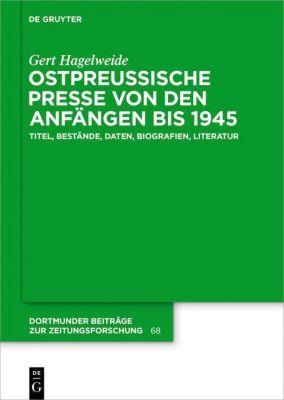 Ostpreußische Presse von den Anfängen bis 1945, Gert Hagelweide