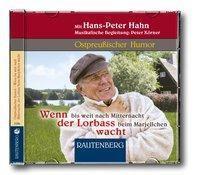 Ostpreußischer Humor, Wenn bis weit nach Mitternacht der Lorbass beim Marjellchen wacht, 2 Audio-CDs, Hans-Peter Hahn