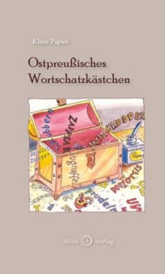 Ostpreußisches Wortschatzkästchen - Klaus Papies |
