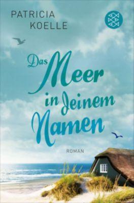 Ostsee-Trilogie Band 1: Das Meer in deinem Namen, Patricia Koelle