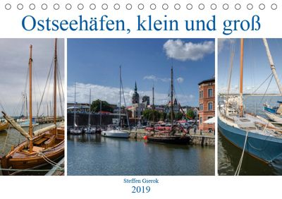 Ostseehäfen, klein und gross (Tischkalender 2019 DIN A5 quer), Steffen Gierok