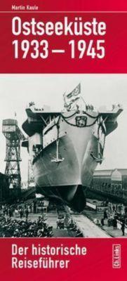 Ostseeküste 1933-1945 - Martin Kaule |