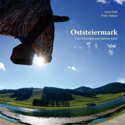 Oststeiermark, Gery Wolf, Frido Hütter