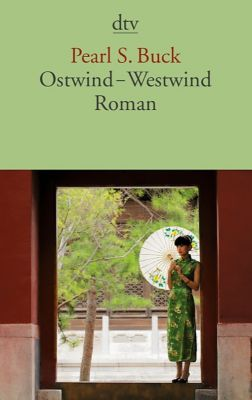 Ostwind, Westwind - Pearl S. Buck |