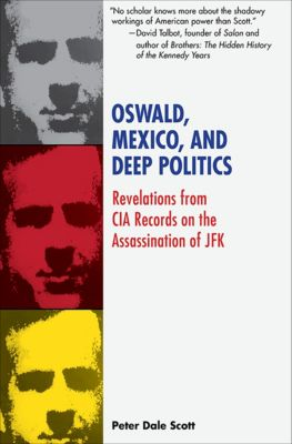Oswald, Mexico, and Deep Politics, Peter Dale Scott