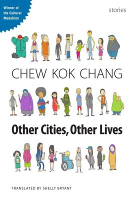 Other Cities, Other Lives, Chew Kok Chang