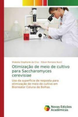 Otimização de meio de cultivo para Saccharomyces cerevisiae, Waleska Stephanie da Cruz, Waleska Stephanie da Cruz, Edson Romano Nucci