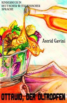 Ottavio, der Öltropfen, Astrid Gavini