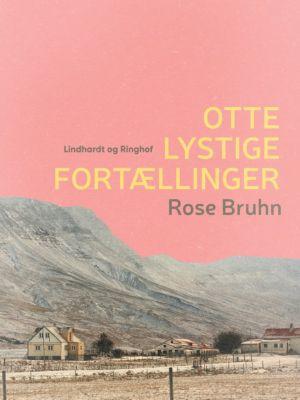 Otte lystige fortællinger, Rose Bruhn