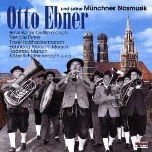 Otto Ebner und seine Münchner Blasmusikanten, Otto Ebner