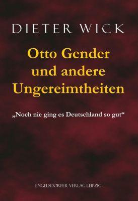 Otto Gender und andere Ungereimtheiten - Dieter Wick  