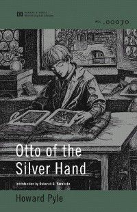 Otto of the Silver Hand (World Digital Library Edition), Howard Pyle