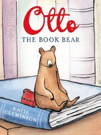Otto the Book Bear, Katie Cleminson-Snook