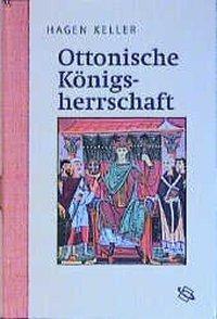 Ottonische Königsherrschaft, Hagen Keller