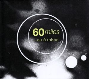 ...ou à raison, 60 Miles