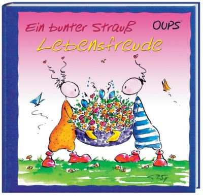 Oups - Ein bunter Strauß Lebensfreude, Kurt Hörtenhuber