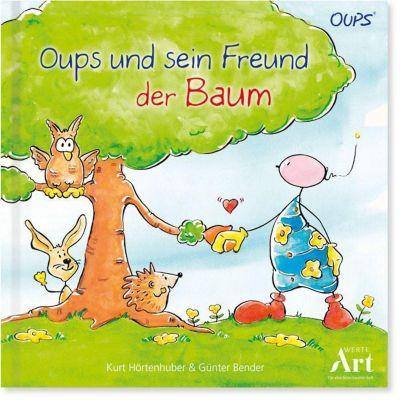 Oups und sein Freund der Baum - Kurt Hörtenhuber |