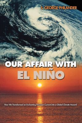 Our Affair with El Niño, S. George Philander