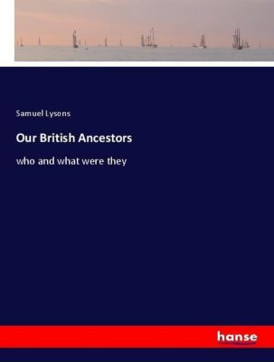 Our British Ancestors, Samuel Lysons