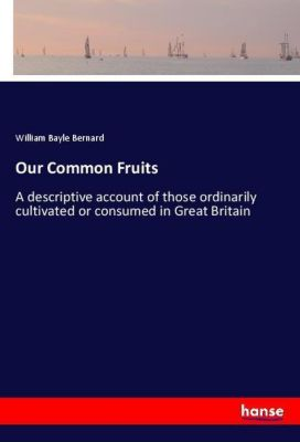 Our Common Fruits, William Bayle Bernard