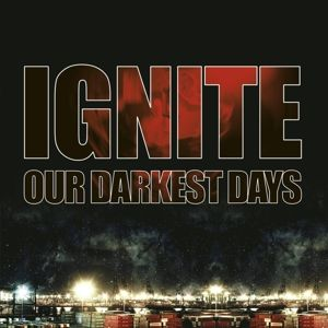 Our Darkest Days, Ignite