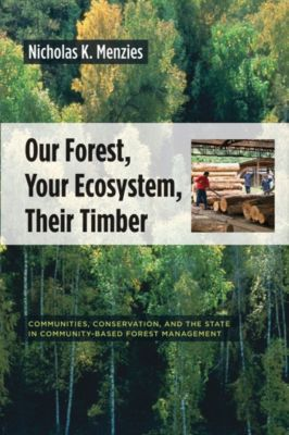 Our Forest, Your Ecosystem, Their Timber, Nicholas Menzies