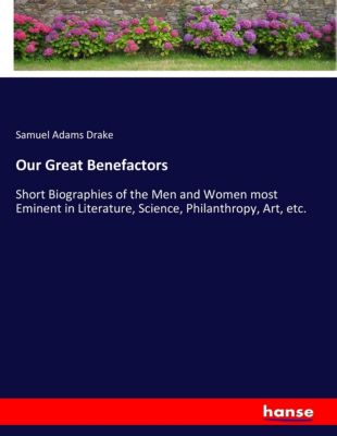 Our Great Benefactors, Samuel Adams Drake