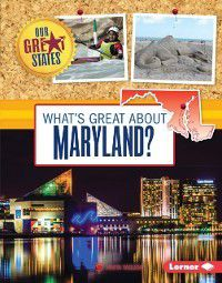 Our Great States: What's Great about Maryland?, Anita Yasuda