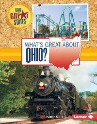 Our Great States: What's Great about Ohio?, Darice Bailer