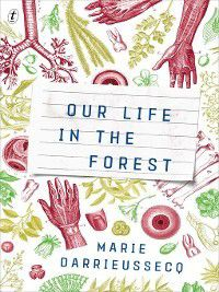 Our Life in the Forest, Marie Darrieussecq