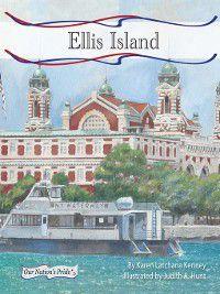 Our Nation's Pride Set 2: Ellis Island, Karen Latchana Kenney