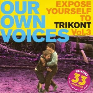 Our Own Voices Vol. 3 - Expose Yourself To Trikont, Diverse Interpreten