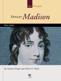 Our People: Dolley Madison, Cynthia Klingel