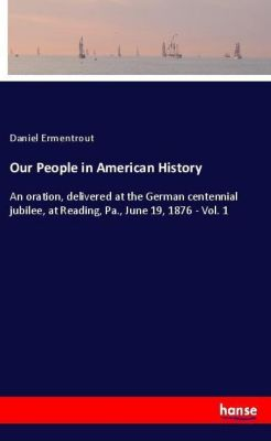 Our People in American History, Daniel Ermentrout